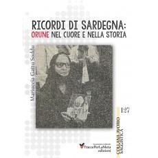 Ricordi di Sardegna: Orune nel cuore e nella storia - Mariuccia Gattu Soddu