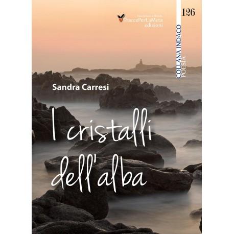 I cristalli dell'alba - Sandra Carresi