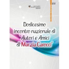 """Dodicesimo incontro nazionale """"Autori e Amici di Marzia Carocci"""""""