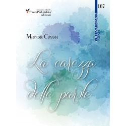 La carezza delle parole - Marisa Cossu