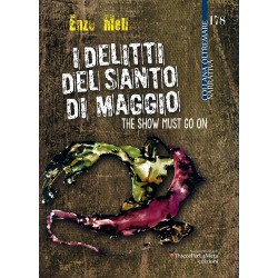 I delitti del Santo di Maggio. The Show Must Go On - Enzo Meli