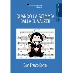 Quando la scimmia balla il valzer - Gian Franco Bottini
