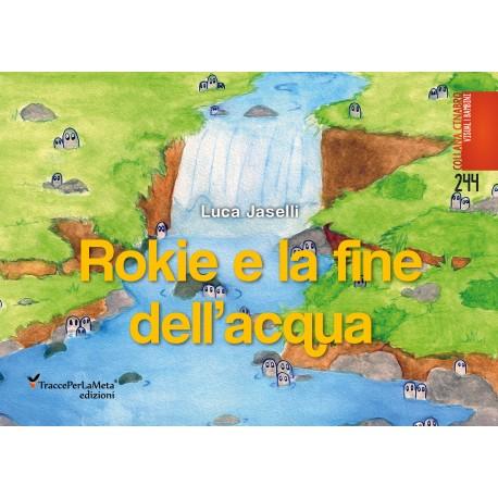 Rokie e la fine dell'acqua-Luca Joselli