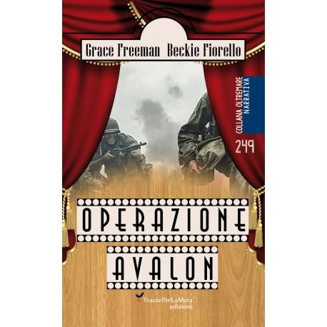 Operazione Avalon - Mary Grace Freeman e Beckie Fiorello