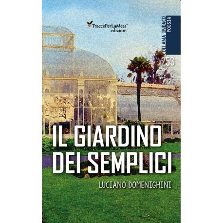Il giardino dei Semplici - Luciano Domenighini