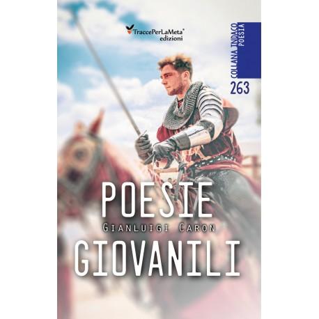 Poesie giovanili - Gianluigi Caron