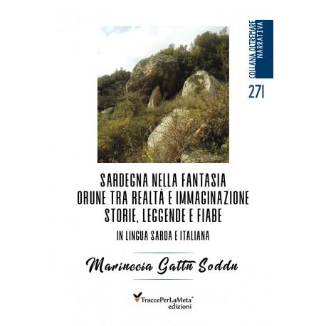 Sardegna nella fantasia Orune tra realtà e immaginazione - Mariuccia Gattu Soddu