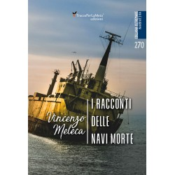 I racconti delle navi morte - Vincenzo Meleca