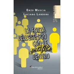 La forza dell'esempio con le scintille dentro - Enzo Muscia e Luciano Landoni