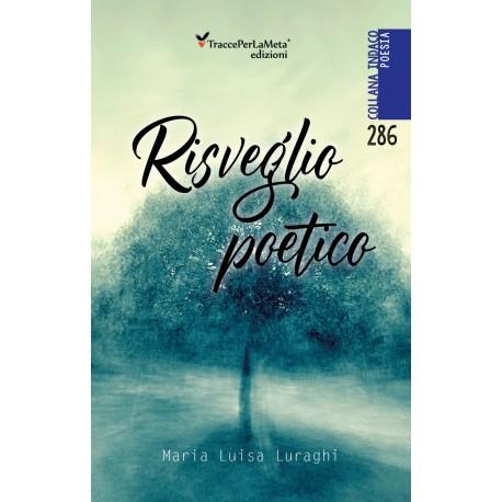 risveglio poetico - Maria Luisa Luraghi