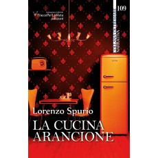 La cucina arancione - Lorenzo Spurio
